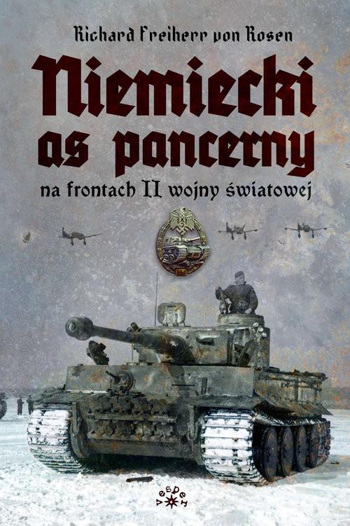 okładka Niemiecki as pancerny na frontach II wojny światowejksiążka      Rosen Richard Freiherr von