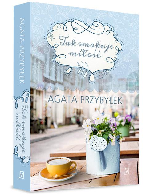 okładka Tak smakuje miłośćksiążka |  | Agata Przybyłek