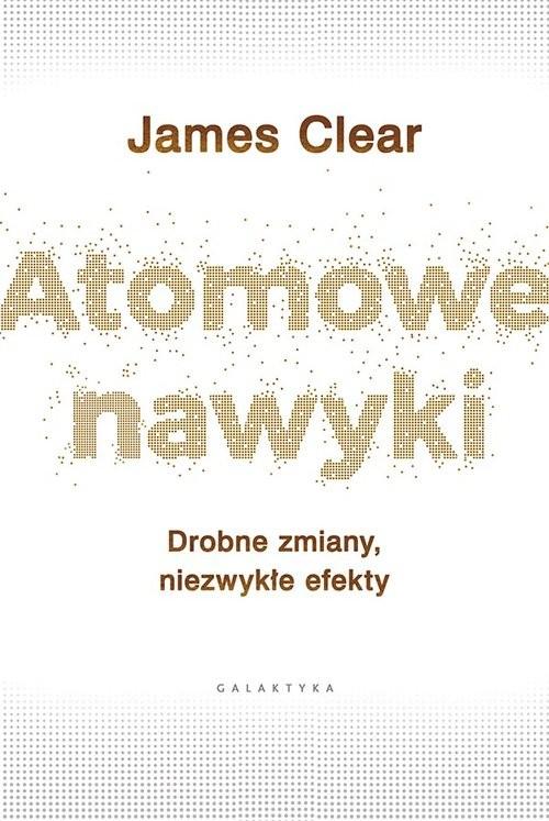 okładka Atomowe nawyki Drobne zmiany, niezwykłe efektyksiążka |  | Clear James