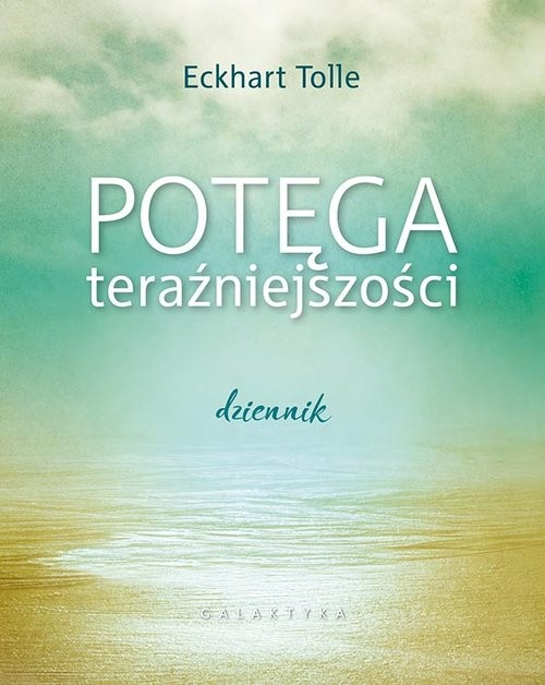 okładka Potęga teraźniejszości Dziennikksiążka      Eckhart Tolle