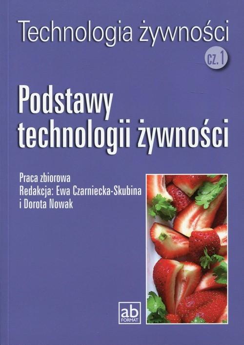 okładka Technologia żywności Część 1 Podstawy technologii żywnościksiążka |  | Praca Zbiorowa