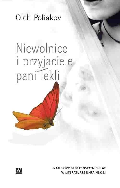 okładka Niewolnice i przyjaciele pani Tekliksiążka |  | Poliakov Oleh