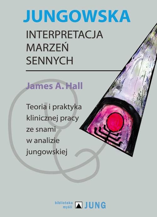 okładka Jungowska interpretacja marzeń sennychksiążka      Hall James