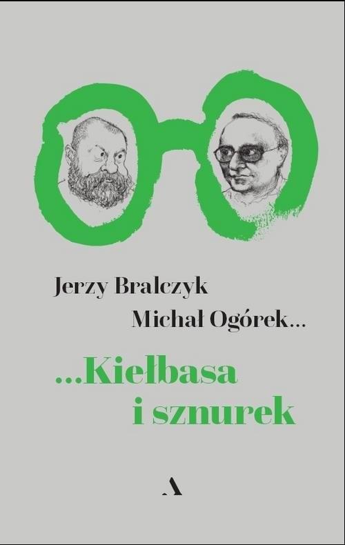 okładka Kiełbasa i sznurekksiążka |  | Jerzy  Bralczyk, Michał Ogórek
