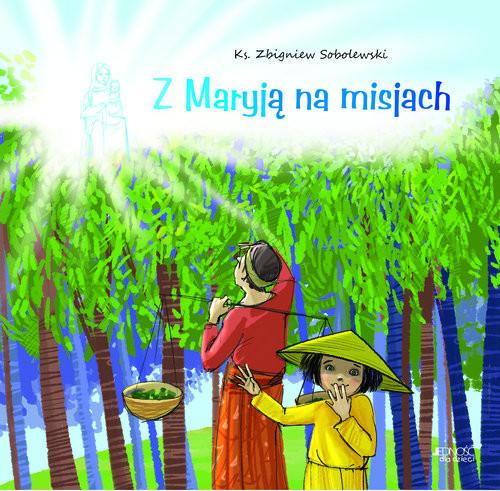 okładka Z Maryją na misjachksiążka      Sobolewski Zbigniew