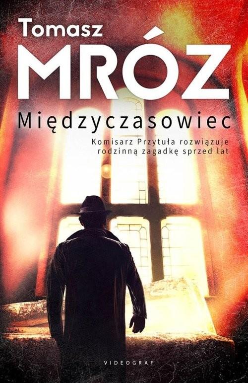 okładka Międzyczasowiecksiążka      Tomasz Mróz