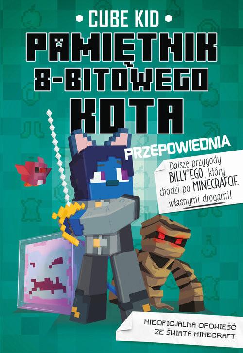 okładka Minecraft Pamiętnik 8-bitowego kota Przepowiednia Tom 8książka |  | Kid Cube