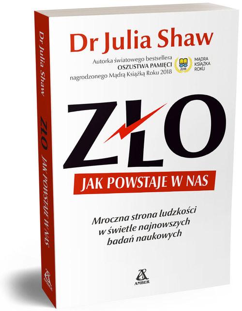 okładka Zło Jak powstaje w nas Mroczna strona człowieczeństwa w świetle najnowszych badań naukowychksiążka |  | Julia Shaw