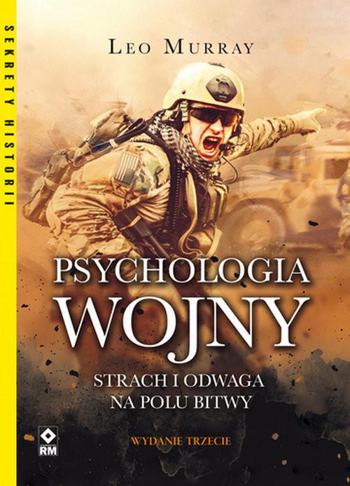 okładka Psychologia wojny Strach i odwaga na polu bitwyksiążka |  | Leo Murray
