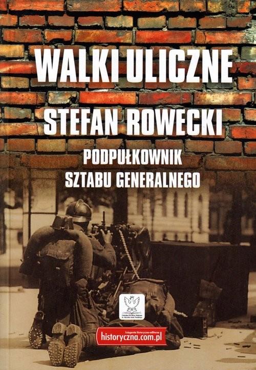 okładka Walki uliczneksiążka |  | Rowecki Stefan
