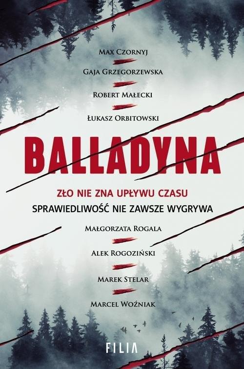 okładka Balladynaksiążka      Max Czornyj, Gaja Grzegorzewska, Robert Małecki, Łukasz Orbitowski, Małgorzata Rogala, Al Rogoziński
