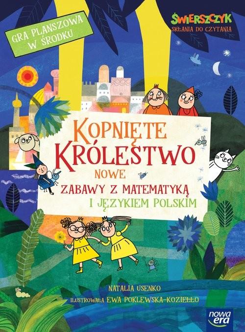 okładka Kopnięte Królestwo Nowe zabawy z matematyką i językiem polskimksiążka      Natalia Usenko