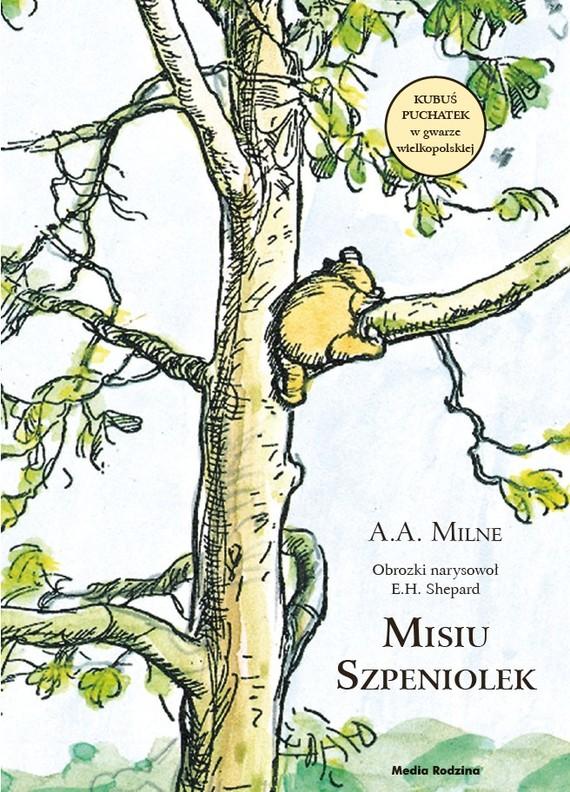 okładka Misiu Szpeniolekksiążka      Alan Alexander Milne