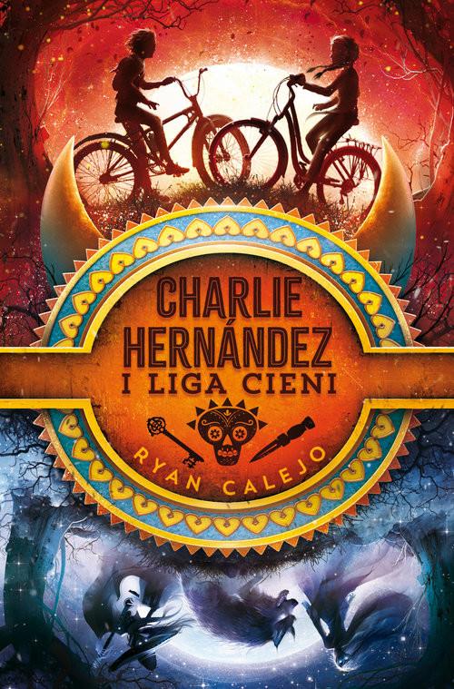 okładka Charlie Hernández i Liga Cieniksiążka |  | Calejo Ryan
