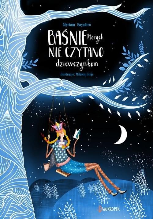 okładka Baśnie, których nie czytano dziewczynkomksiążka      Sayalero Myriam