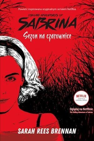 okładka Sezon na czarownice Chilling Adventures of Sabrina 1książka      Sarah Rees Brennan