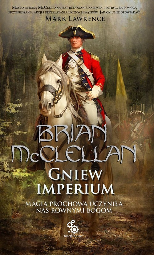 okładka Bogowie Krwi i Prochu Tom 2 Gniew Imperiumksiążka |  | McClellan Brian
