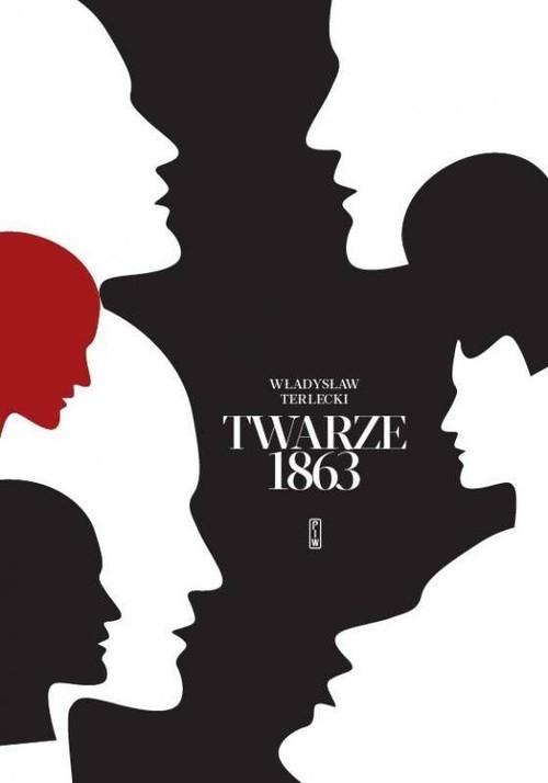 okładka Twarze 1863książka |  | Terlecki Władysław