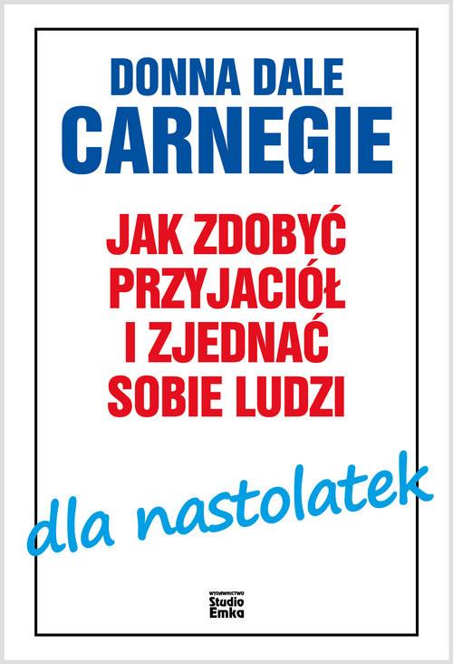 okładka Jak zdobyć przyjaciół i zjednać sobie ludzi dla nastolatekksiążka      Dale Carnegie