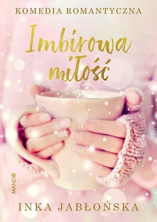 okładka Imbirowa miłośćksiążka |  | Jabłońska Inka