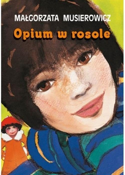 okładka Opium w rosoleksiążka      Małgorzata Musierowicz