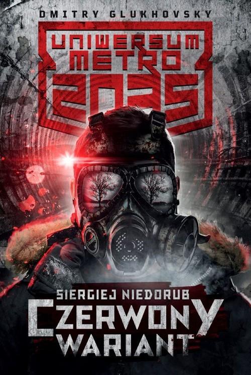 okładka Uniwersum Metro 2035 Czerwony wariantksiążka |  | Niedorub Siergiej