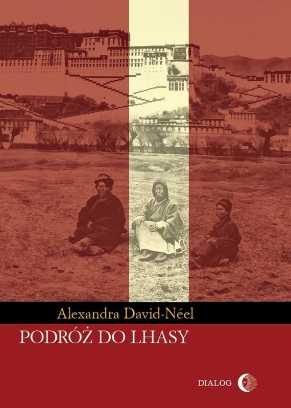 okładka Podróż do Lhasyebook | epub, mobi | David-Néel Alexandra