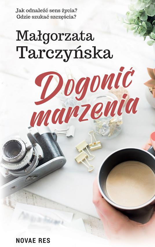 okładka Dogonić marzeniaebook   epub, mobi   Małgorzata Tarczyńska