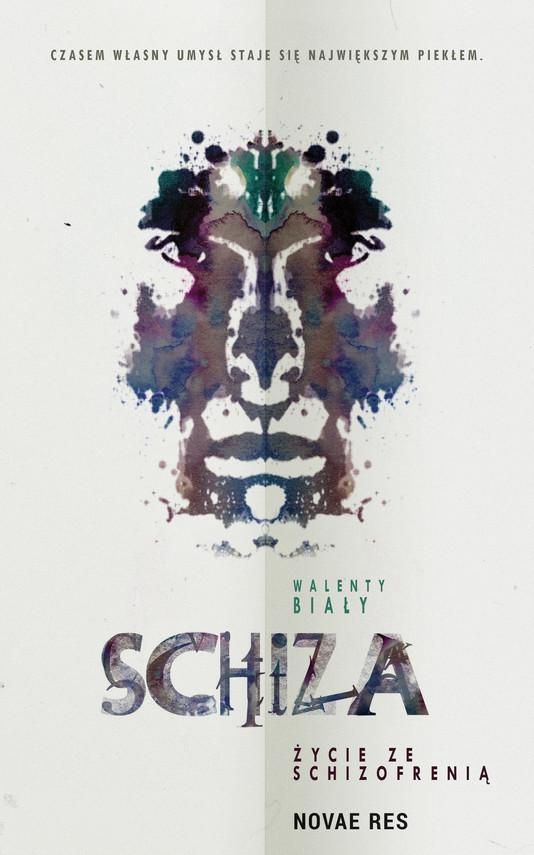 okładka Schiza. Życie ze schizofreniąebook | epub, mobi | Walenty Biały