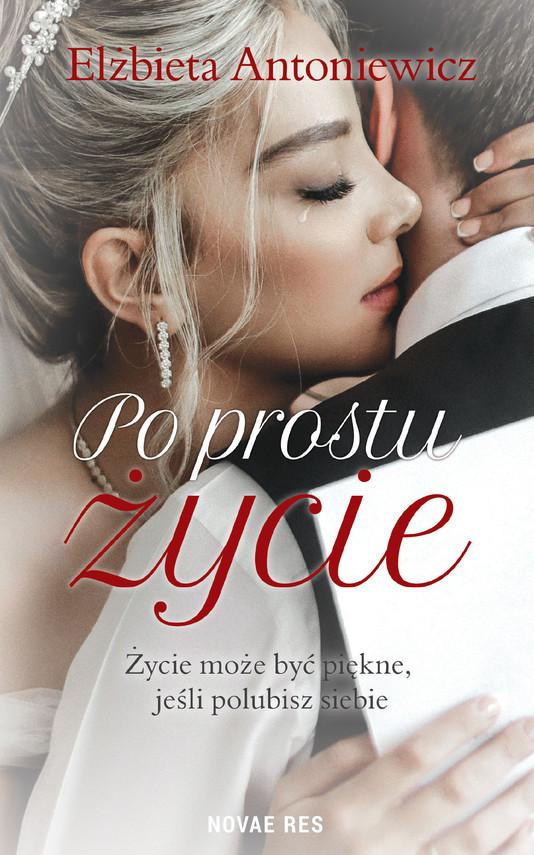 okładka Po prostu życieebook | epub, mobi | Elżbieta Antoniewicz