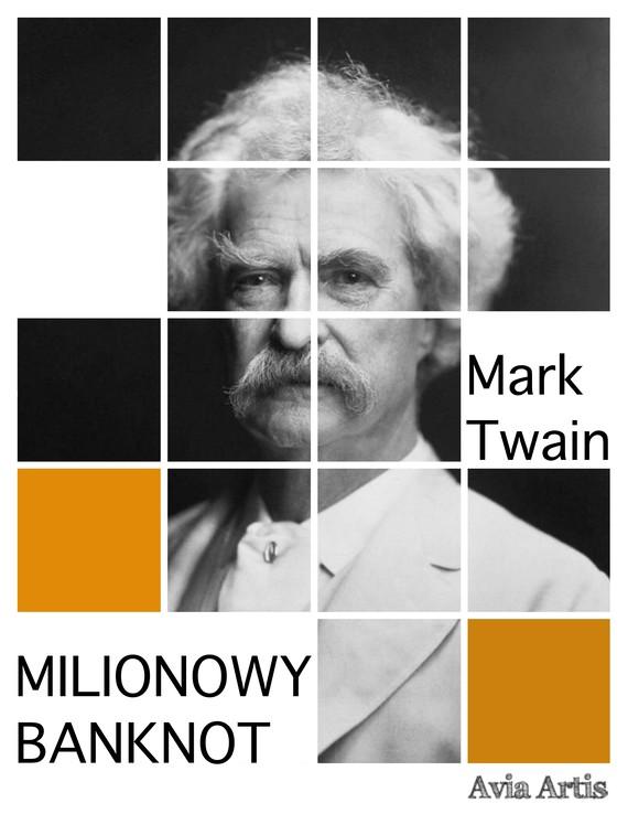 okładka Milionowy Banknotebook | epub, mobi | Mark Twain