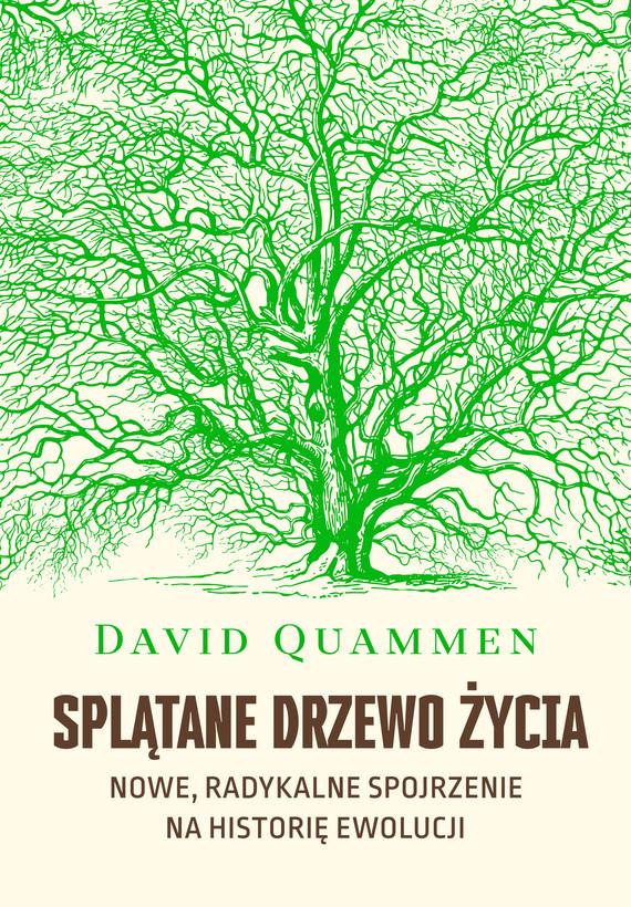 okładka Splątane drzewo życia. Nowe, radykalne spojrzenie na historię ewolucjiebook   epub, mobi   David Quammen