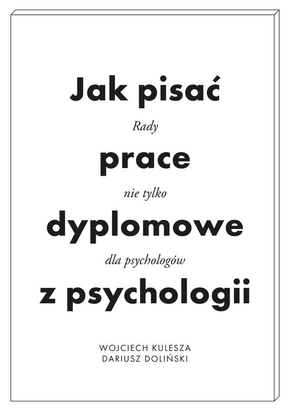 okładka Jak pisać prace dyplomowe z psychologiiebook | epub, mobi | Dariusz Doliński, Kulesza Wojciech