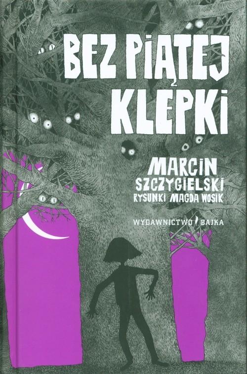 okładka Bez piątej klepkiksiążka      Marcin Szczygielski