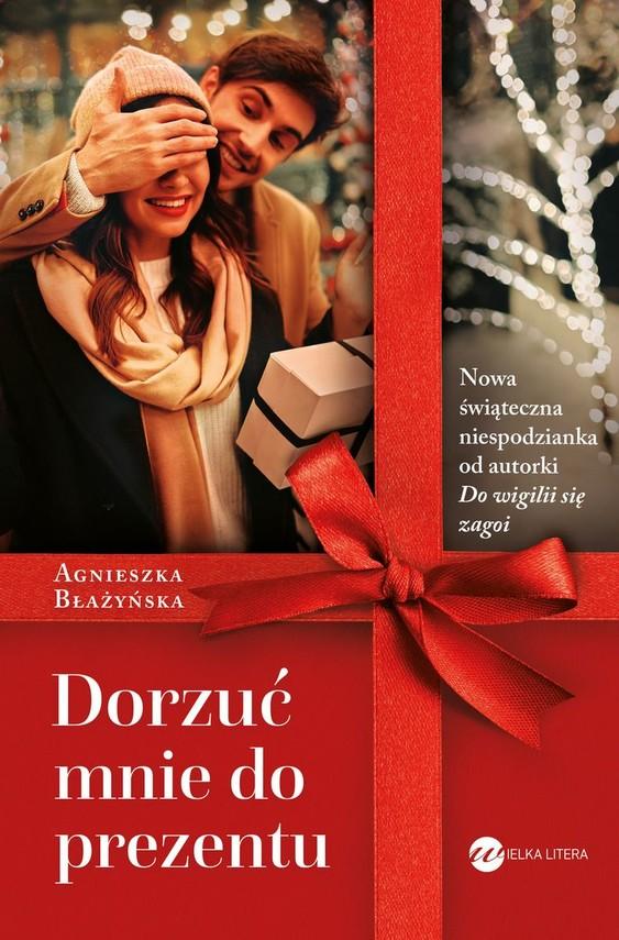 okładka Dorzuć mnie do prezentuksiążka      Błażyńska Agnieszka