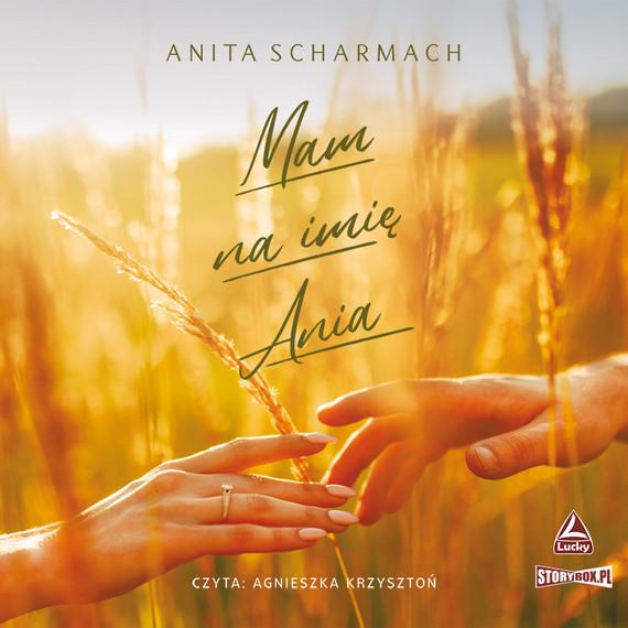 okładka Mam na imię Aniaaudiobook | MP3 | Anita Scharmach