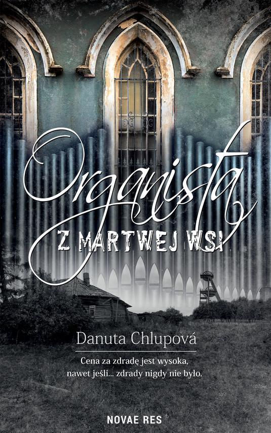 okładka Organista z martwej wsiebook | epub, mobi | Danuta  Chlupová
