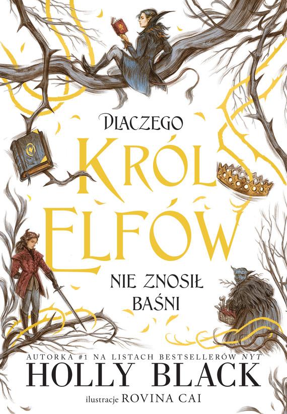 okładka Dlaczego król elfów nie znosił baśniebook | epub, mobi | Holly Black