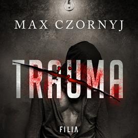 okładka Traumaaudiobook | MP3 | Max Czornyj