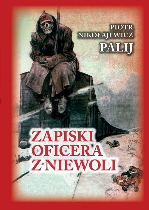okładka Zapiski oficera z niewoliksiążka |  | Nikołajewicz Piotr Palij