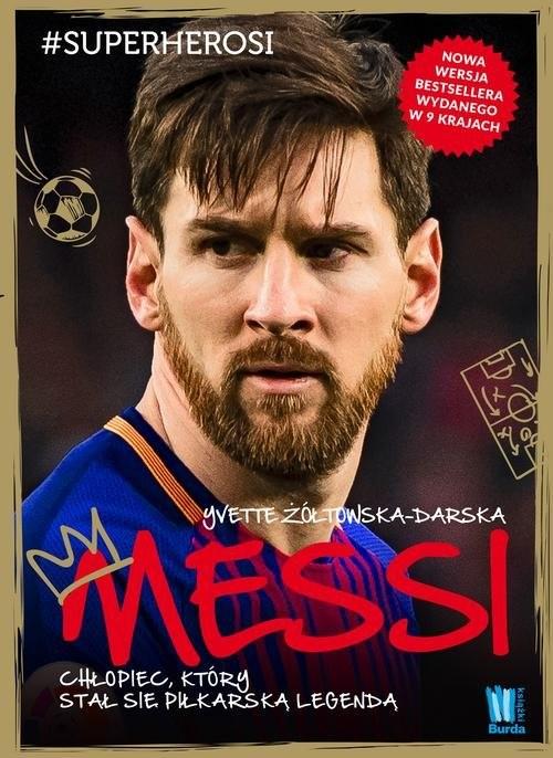 okładka Messi Chłopiec, który stał się piłkarską legendąksiążka |  | Yvette Żółtowska-Darska