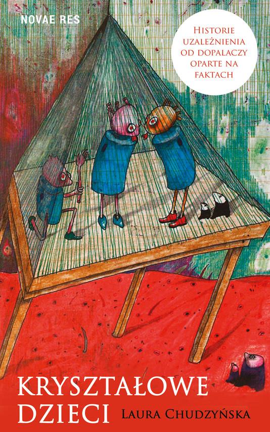 okładka Kryształowe dzieci. Historie uzależnienia od dopalaczy oparte na faktachebook   epub, mobi   Laura Chudzyńska