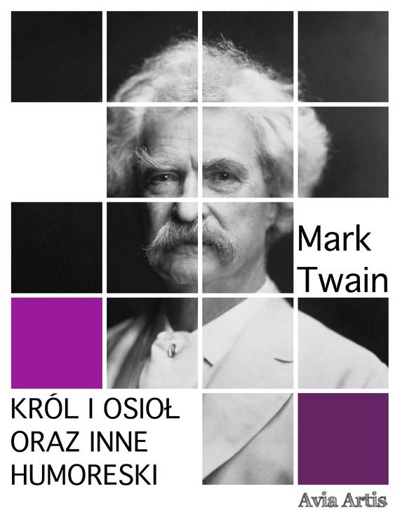 okładka Król i osioł oraz inne humoreskiebook | epub, mobi | Mark Twain