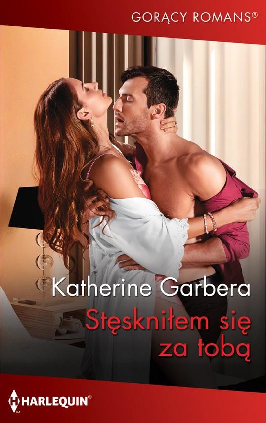 okładka Stęskniłem się za tobąebook   epub, mobi   Katherine Garbera