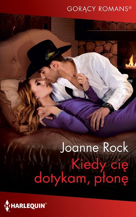 okładka Kiedy cię dotykam, płonęebook | epub, mobi | Joanne Rock