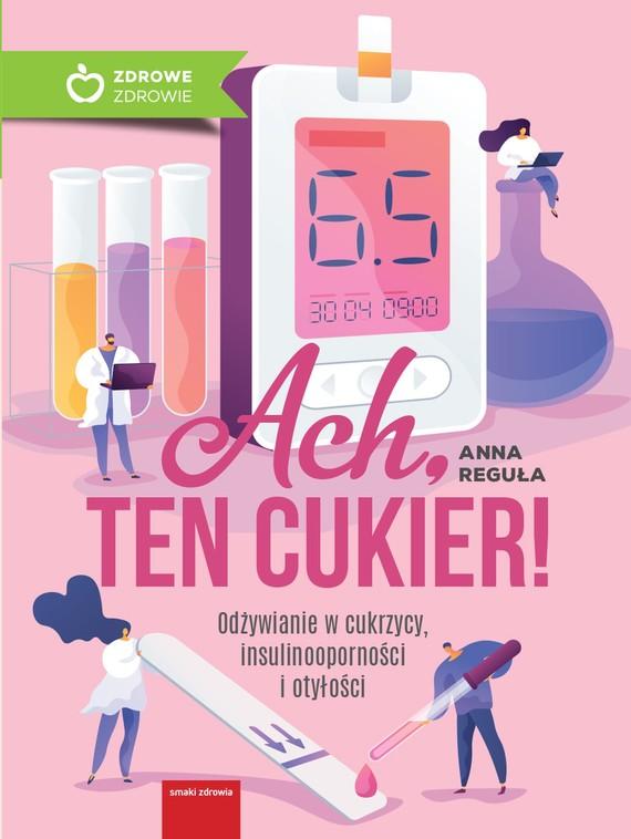 okładka Ach, ten cukier!ebook | epub, mobi | Anna Reguła