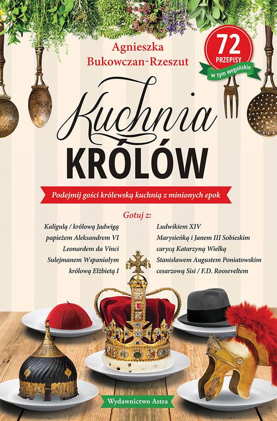 okładka Kuchnia królówebook | epub, mobi | Agnieszka Bukowczan-Rzeszut