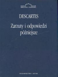 okładka Zarzuty i odpowiedzi późniejsze Korespondencja z Hyperaspistesem, Arnauldem i More'emksiążka      René Descartes (Kartezjusz)