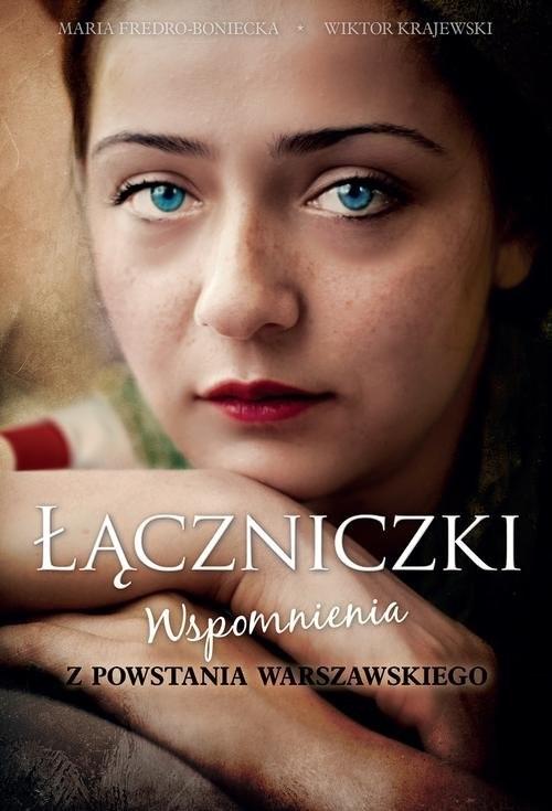 okładka Łączniczki Wspomnienia z Powstania Warszawskiegoksiążka |  | Maria Fredro-Boniecka, Wiktor Krajewski