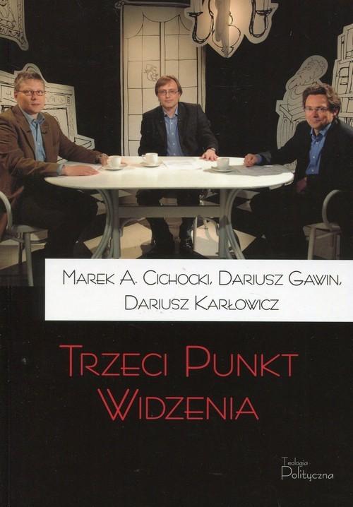 okładka Trzeci punkt widzeniaksiążka |  | Marek A. Cichocki, Dariusz Gawin, Karłowicz Dariusz